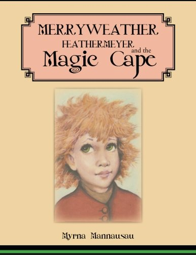 Download Merryweather Feathermeyer and the Magic Cape pdf epub