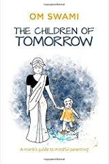The Children of Tomorrow: A Monk's Guide to Mindful Parenting (City Plans) Paperback