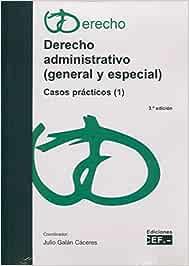 DERECHO ADMINISTRATIVO GENERAL Y ESPECIAL CASOS PRÁCTICOS