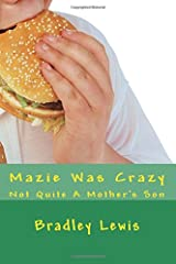 Mazie Was Crazy: Not Quite A Mother's Son Paperback