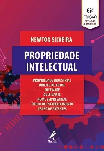 Propriedade intelectual: Propriedade industrial, direito de autor, software, cultivares, nome empresarial, título de estabelecimento, abuso de patentes