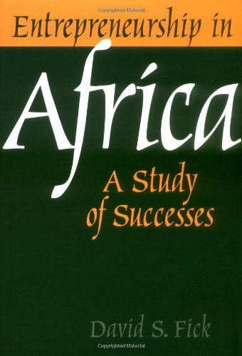 Entrepreneurship in Africa: A Study of Successes by Brand: Praeger
