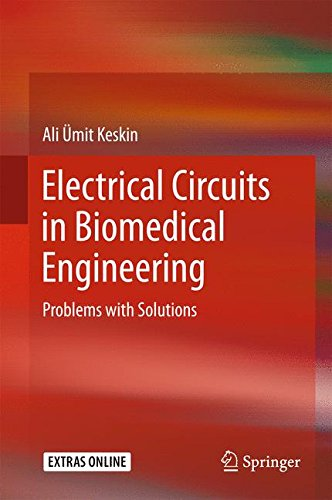 Electrical Circuits in Biomedical Engineering: Problems with Solutions
