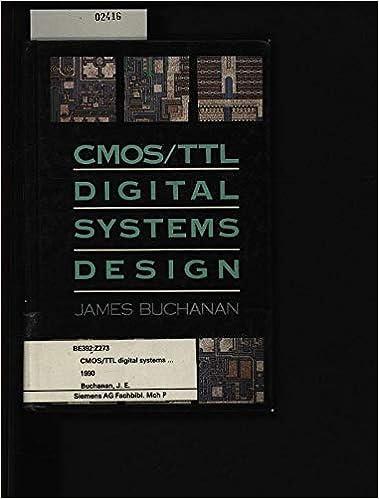 Cmos/Ttl Digital Systems Design: James E  Buchanan