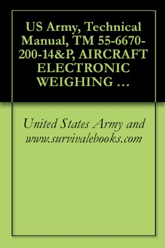 US Army, Technical Manual, TM 55-6670-200-14&P, AIRCRAFT ELECTRONIC WEIGHING KIT, PART NOS. C-7500, MODEL C-1 AND C-4650 MODEL M-1, (NSN 6670-00-526-8498 AND, - Com C1