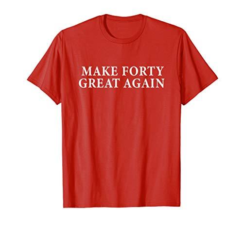 Mens Make 40 Great Again Shirt 40th Birthday Gift for Men