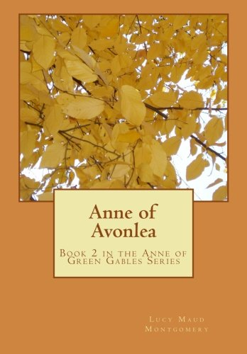 Download Anne of Avonlea: Book 2 in the Anne of Green Gables Series pdf epub