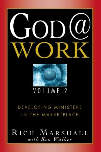 (God @ Work: Developing Ministers in the Marketplace, Vol.)
