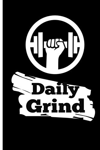 Daily Grind: Blank Lined Matte Finish Black and White Gym Training Log Book. Personal Goals Daily Fitness Journal Notebook 200 Pages 6 x 9. Cardio and Strength Workouts