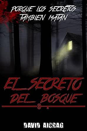 El Secreto del Bosque: Porque las mentiras también matan (Novela ...