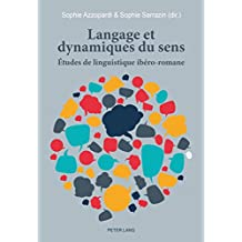 Langage et dynamiques du sens: Études de linguistique ibéro-romane (French Edition)