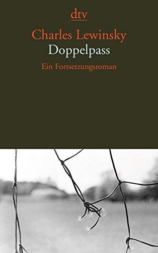 Doppelpass: Ein Fortsetzungsroman