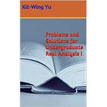 Problems and Solutions for Undergraduate Real Analysis I