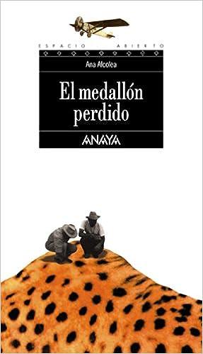 El medallón perdido Literatura Juvenil A Partir De 12 Años - Espacio Abierto: Amazon.es: Ana Alcolea: Libros