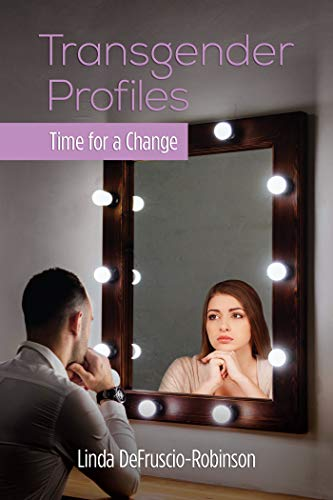 (Transgender Profiles: Time for a Change)