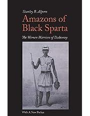 Amazons of Black Sparta: The Women Warriors of Dahomey