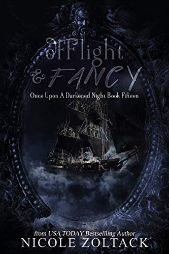 Of Flight and Fancy (Once Upon a Darkened Night Book 15)