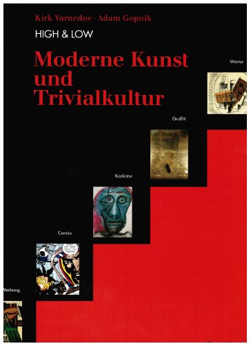High and Low. Moderne Kunst und Trivialkultur by Varnedoe, Kirk; Gopnik, Adam