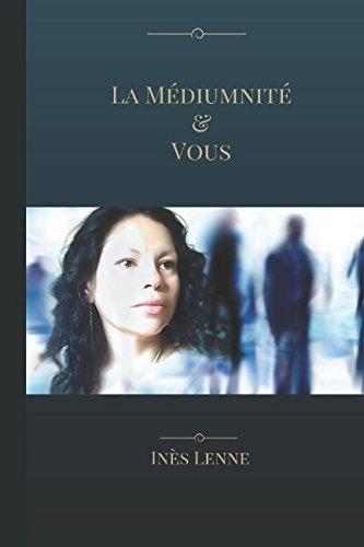 La Médiumnité & Vous Broché – 26 août 2017 Inès Lenne Independently published 1549594761 Body
