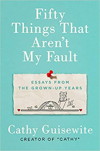 When Being Right Feels Wrong Yes Essas >> Amazon Com Fifty Things That Aren T My Fault Essays From The Grown