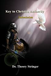 Key to Christian Authority: Submission