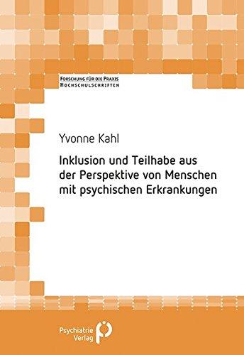 Inklusion und Teilhabe aus der Perspektive von Menschen mit psychischen Erkrankungen (Forschung fuer die Praxis - Hochschulschriften)