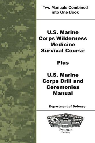 u s marine corps wilderness medicine survival course plus u s rh amazon com marine corps drill manual 5060 marine corps drill manual guidon
