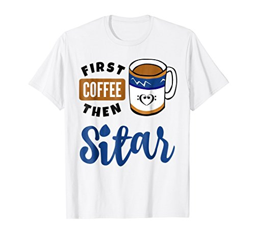 First Coffee Then Sitar Music Lover Double Bass Clef Heart T-Shirt