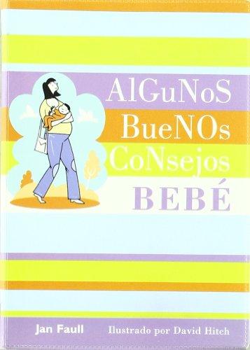 ALGUNOS BUENOS CONSEJOS - BEBE