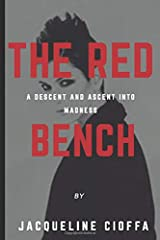 THE RED BENCH: A DESCENT AND ASCENT INTO MADNESS Paperback