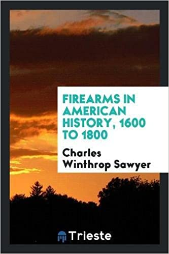 Book Firearms in American History, 1600 to 1800