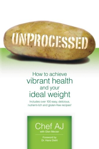 New Chefs Coat - Unprocessed: How to achieve vibrant health and your ideal weight.