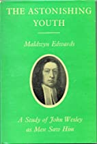 The Astonishing Youth A Study Of John Wesley…