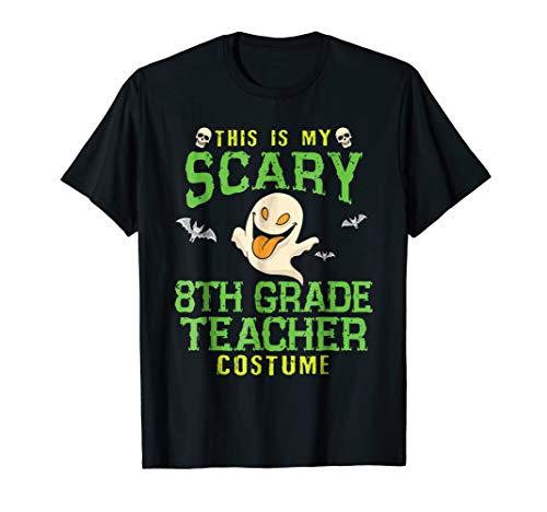 Scary 8th Eighth Grade Teacher Costume Halloween T-Shirt