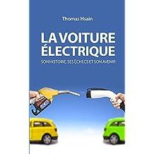 La voiture électrique : Son histoire, ses échecs et son avenir (French Edition)