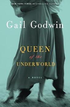 Queen of the Underworld: A Novel by [Godwin, Gail]