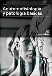 Anatomofisiología y patología básicas (MODULOS TRANSVERSALES - SANIDAD)