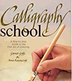 img - for Calligraphy School (A Step by Step Guide to the Fine Art of Lettering) by Gaynor Goffe (1995-01-01) book / textbook / text book