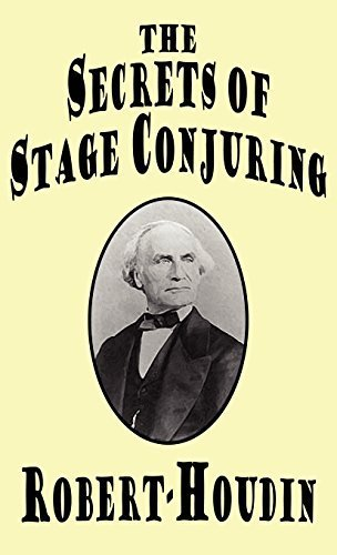 The Secrets of Stage Conjuring by Robert-Houdin, Robert-Houdin, Jean-Eugene (2008) Hardcover por Robert-Houdin, Robert-Houdin, Jean-Eugene