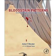 Bloodstain Patterns: Identification, Interpretation and Application