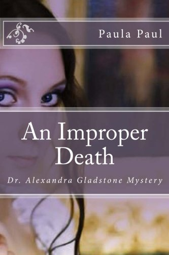 An Improper Death (Dr. Alexandra Gladstone) (Volume 2) pdf epub