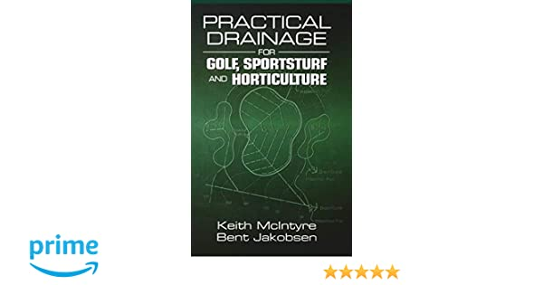 Practical Drainage for Golf, Sportsturf and Horticulture: Keith