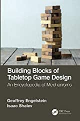 Building Blocks of Tabletop Game Design: An Encyclopedia of Mechanisms compiles hundreds of different mechanisms, organized by category. Each has a description of how it works, discussion of its pros and cons, how it can be implemented, and e...