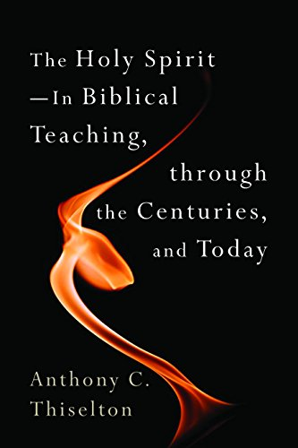 Image of The Holy Spirit: In Biblical Teaching, through the Centuries, and Today