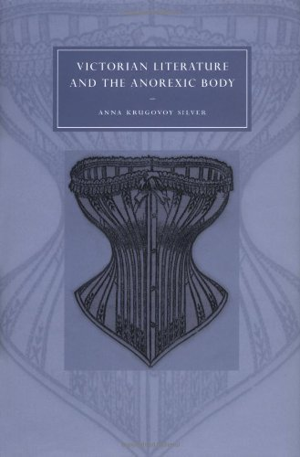 - Victorian Literature and the Anorexic Body (Cambridge Studies in Nineteenth-Century Literature and Culture Book 36)
