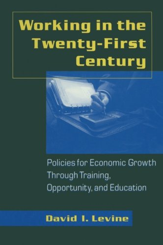 Working in the 21st Century: Policies for Economic Growth Through Training, Opportunity and Education (Issues in Work an
