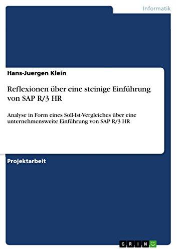 Reflexionen über eine steinige Einführung von SAP R/3 HR: Analyse in Form eines Soll-Ist-Vergleiches über eine unternehmensweite Einführung von SAP R/3 HR (German Edition) Pdf