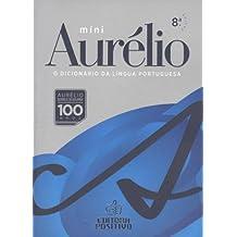 Míni Aurélio. O Dicionário da Língua Portuguesa