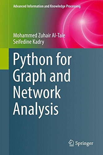 Python for Graph and Network Analysis (Advanced Information and Knowledge Processing) by Springer