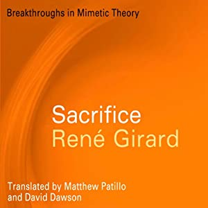 Sacrifice (Breakthroughs in Mimetic Theory) Audiobook
